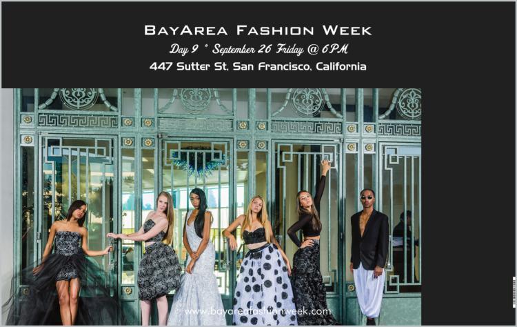 Bay Area Fashion Week (BAFW) presents CA International Fashion Week- DAY 9